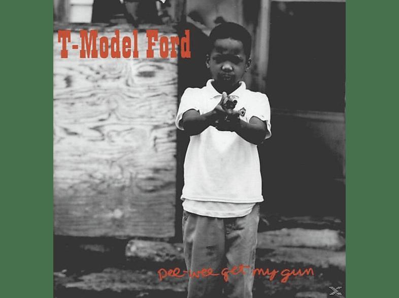 T-model Ford - Pee Wee Get My Gun [Vinyl]