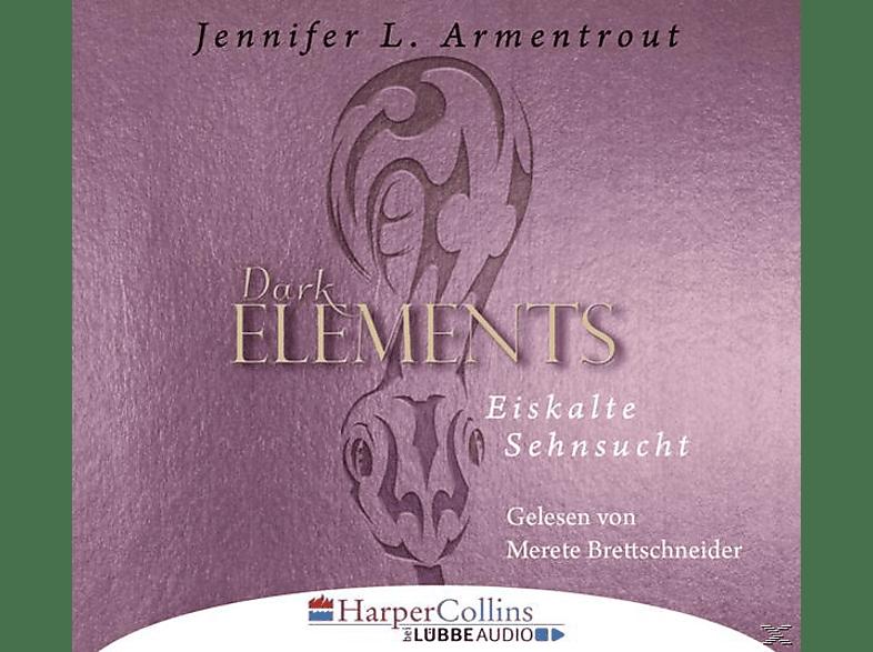 Jennifer Armentrout - Dark Elements 2-Eiskalte Sehnsucht - (CD)