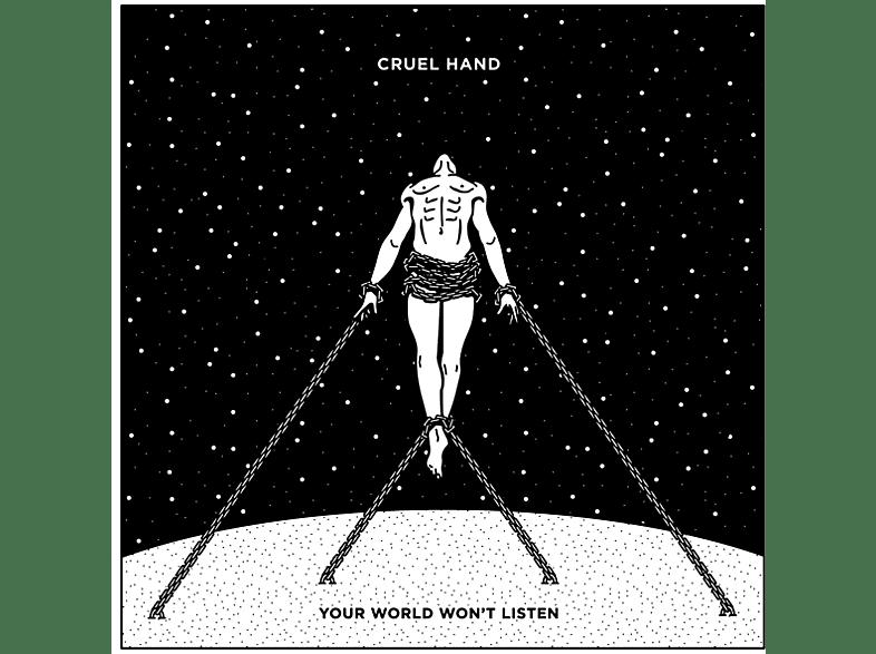 Cruel Hand - Your World Wont Listen (Ltd.Vinyl) [Vinyl]
