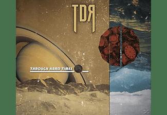 Tdr - Through Hard Times  - (CD)