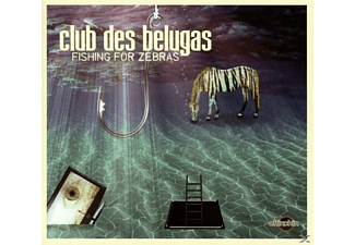 Club Des Belugas - Fishing For Zebras - (CD)