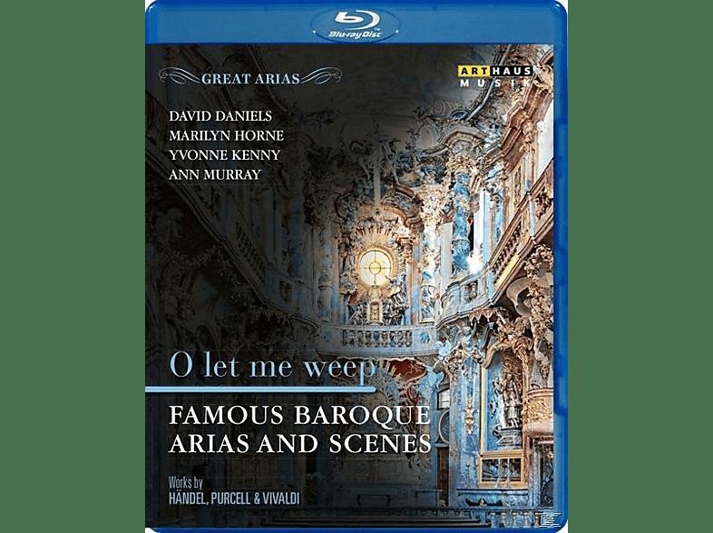 Daniels/Horne/Kenny/Murray - O let me weep-Barocke Arien [Blu-ray]