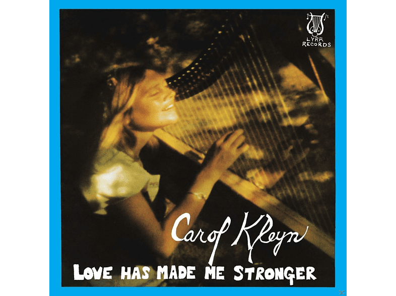 Carol Kleyn - LOVE HAS MADE ME STRONGER [Vinyl]