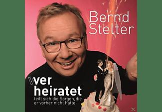 Bernd Stelter - Wer heiratet teilt sich die Sorgen,die er vorher  - (CD)