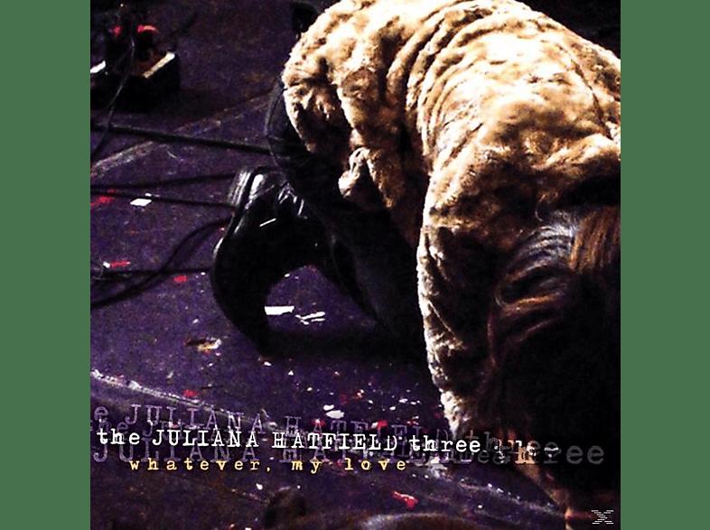 The Juliana Hatfield Three - Whatever,My Love [Vinyl]
