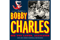 Bobby Charles - See You Later Alligator: 1955 - 1961 Chess & Imperial Recordings [CD]