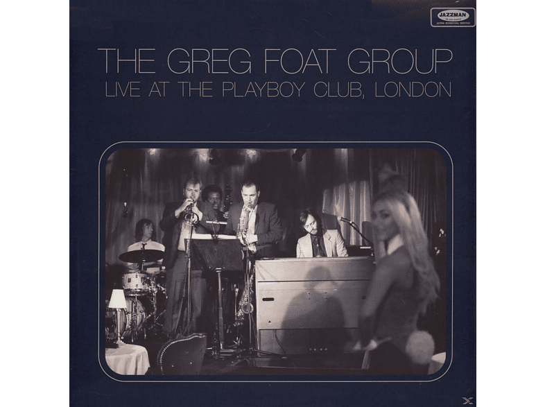 The Greg Foat Group - Live At The Playboy Club, London [Vinyl]