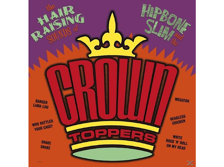 Hipbone Slim & The Crown-toppers - The Hair Raising Sounds Of.. [Vinyl]