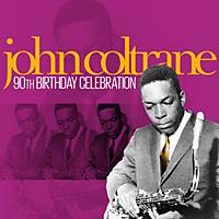 John Coltrane - 90th Birthday Celebration [CD]