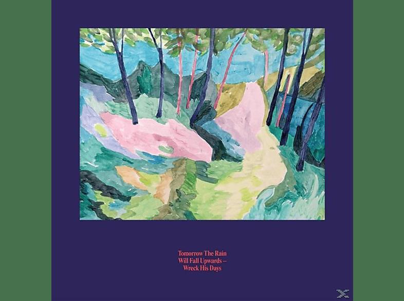 Tomorrow The Rain Will Fall Upwards - Wreck His Days [Vinyl]