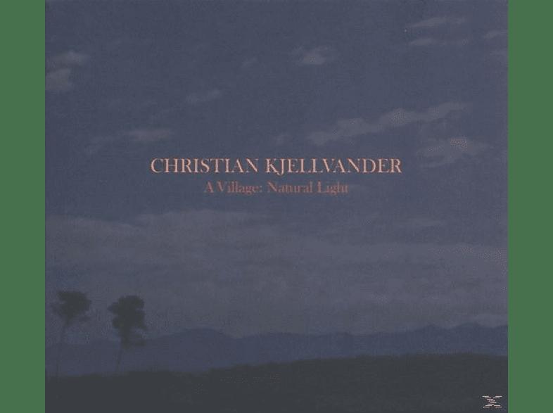 Christian Kjellvander - A Village:Natural Light [CD]