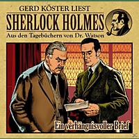 Holmes Sherlock - Sherlock Holmes: Ein Verhängnisvoller Brief - (CD)