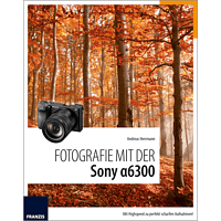 FRANZIS-VERLAG Fotografie mit der Sony α6300 Kamerabuch, Mehrfarbig