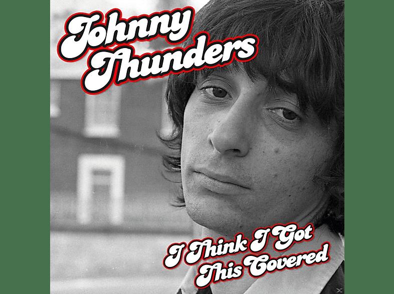Johnny Thunders - I Think I Got This Covered [CD]