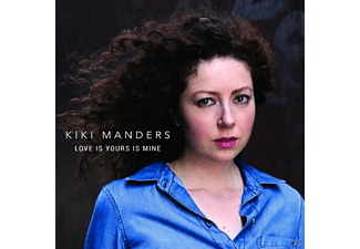 Kiki Manders - Love Is Yours  Is Mine  - (CD)