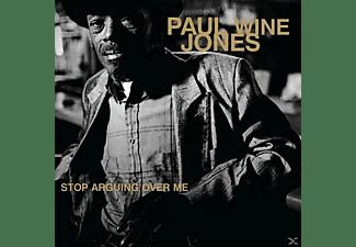 """Paul """"wine"""" Jones - Stop Arguing Over Me  - (Vinyl)"""