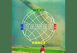Dawes - We're All Gonna Die  - (CD)