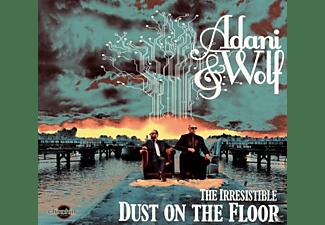 Adani & Wolf - The irresistable dust on the floor  - (CD)