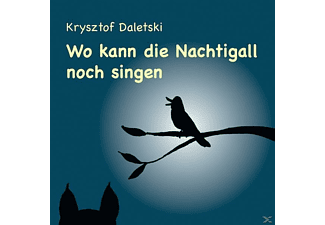 Krysztof Daletski - Wo kann die Nachtigall noch singen?  - (CD)
