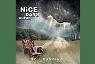 Nice Days Ahead - Souldancing [CD]