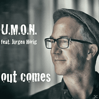 U.M.O.N. feat. Jürgen Hörig - Out Comes [CD]