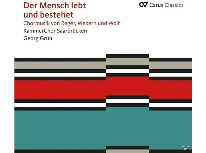 Grün/Kammerchor Saarbrücken - Der Mensch lebt und bestehet-Chormusik [CD]