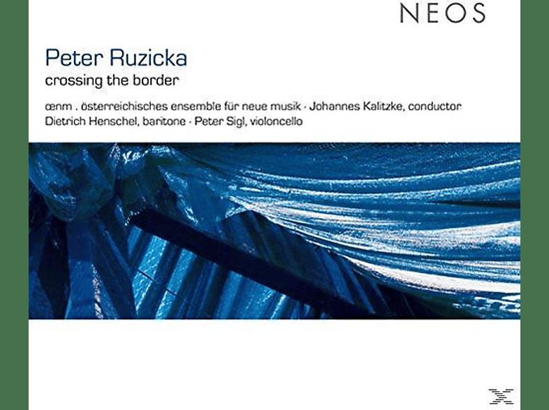 Dietrich Henschel, Johannes Kalitzke, Österreichisches Ensemble Für Neue Musik (oenm) - Crossing The Border [SACD Hybrid]