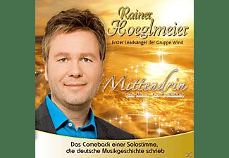Rainer Hoeglmeier - Mittendrin (im Meer der Gefühle)  - (CD)