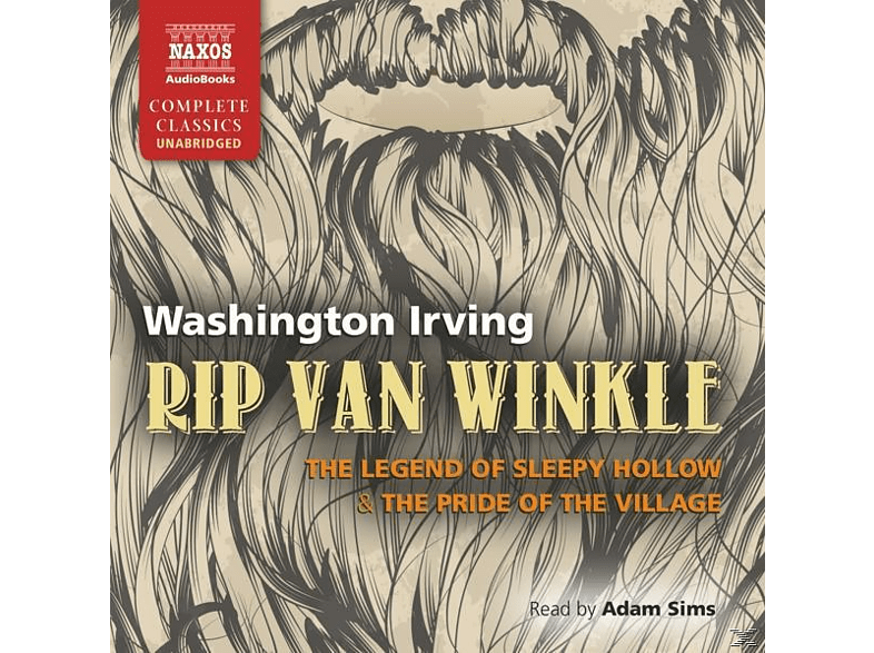 Washington Irving, Adam Sims, VARIOUS - Rip Van Winkle, The Legend of Sleepy Hollow, The Pride of the Village  - (CD)