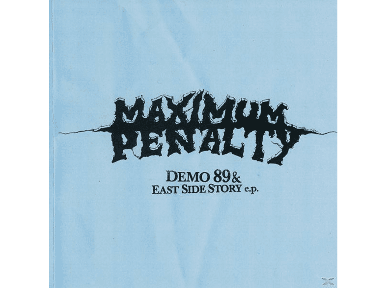 Maximum Penalty, Maximum Panalty - Demo'89 & East side story EP-Reissues [CD]