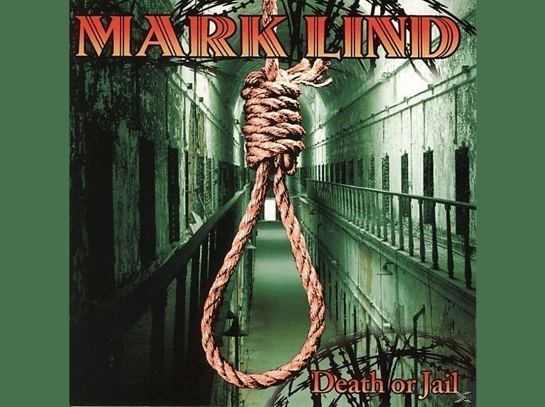 Mark Lind - Death or jail [CD]