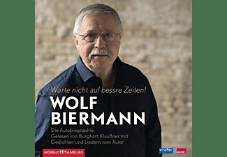Wolf Biermann/Burkhart  Klaußner - Warte nicht auf bessre Zeiten  - (CD)