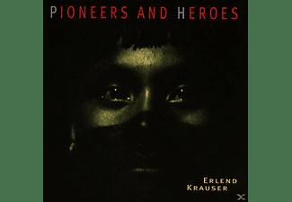 Erlend Krauser - Pioneers And Heroes  - (CD)