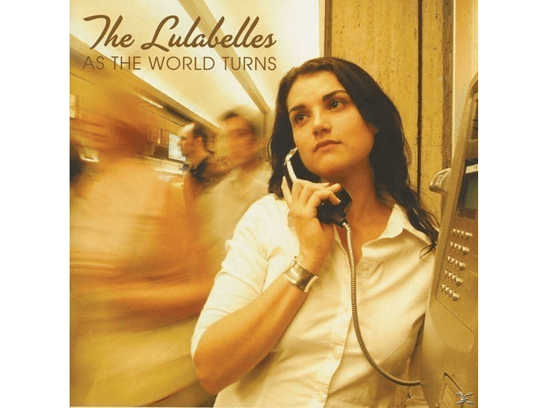The Lulabelle, The Lulabelles - As the world turns [CD]
