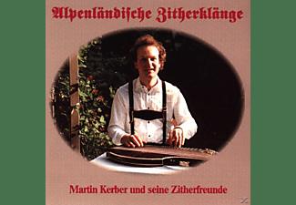 Martin Kerber - Alpenländische Zitherklänge  - (CD)