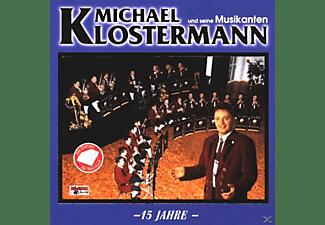 MICHAEL U.S.MUSIK Klostermann, MICHAEL u.s.Musikanten Klostermann - 15 Jahre-D.Diamant D.Blasmusik  - (CD)