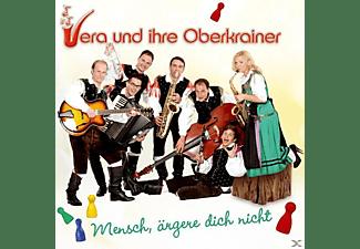 Vera & Ihre Oberkrainer - Mensch,Ärgere Dich Nicht  - (CD)