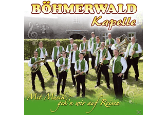 Böhmerwaldkapelle - Mit Musik geh'n wir auf Reisen  - (CD)