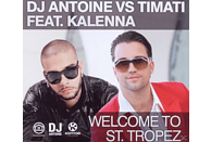 DJ Antoine, Timati, Kalenna, DJ Antoine Vs.Timati Feat.Kalenna - Welcome To St.Tropez [5 Zoll Single CD (2-Track)]