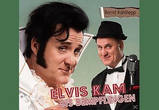 Bernd Kohlhepp - Elvis kam bis Bempflingen  - (CD)