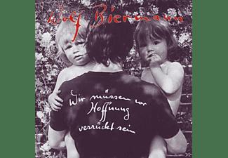 Biermann Wolf - Wir müssen vor Hoffnung verrückt sein  - (CD)