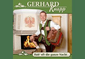 Gerhard Knapp - Hab' Oft Die Ganze Nacht...  - (CD)