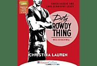 Christina Lauren - Dirty Rowdy Thing - Weil ich dich will - Wild Seasons Teil 2 - (MP3-CD)