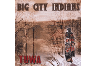 Big City Indians - Tuwa  - (CD)