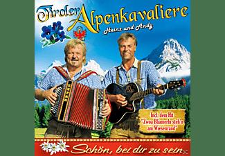 Tiroler Alpenkavaliere - Schön,bei dir zu sein  - (CD)
