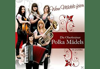 Die Oberkrainer Polka Mädels - Wenn Mädels Feiern  - (CD)