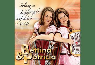 Bettina Und Patricia - Solang es Lieder gibt auf dieser Welt  - (CD)