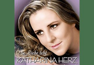 Katharina Herz - Die Liebe lebt  - (CD)