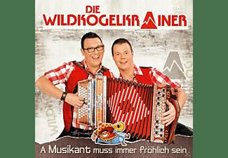 Die Wildkogelkrainer - A Musikant muss immer fröhlich sein  - (CD)
