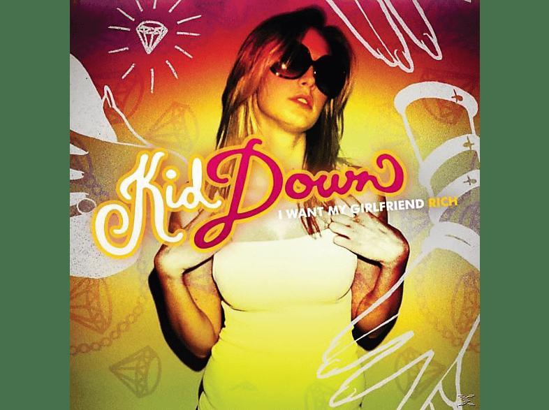 Kid Down - I Want My Girlfriend Rich [CD]